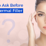 Questions To Ask Before Botox and Dermal Filler Treatment
