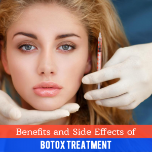 Benefits and Side Effects of Botox Treatment