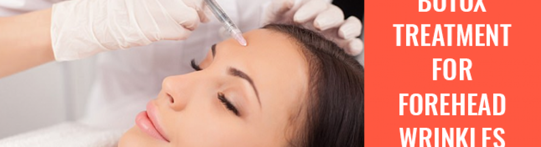 Everything You Need to Know About Botox Treatment for Forehead Wrinkles