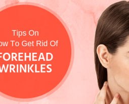Tips on How to get rid of forehead wrinkles