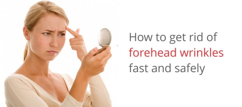 HOW TO GET RID OF FOREHEAD WRINKLES FAST AND SAFELY